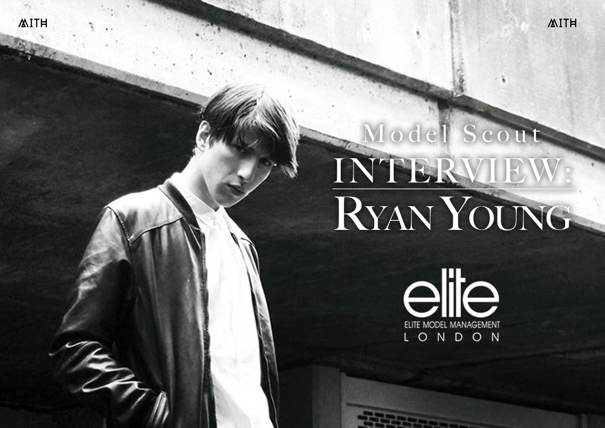 MITH_elite-model-management-scout-ryan-young-interview